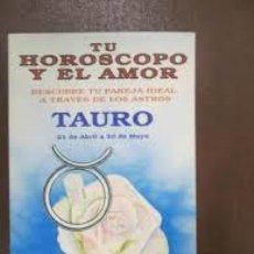 Libros de segunda mano: TU HOROSCOPO Y EL AMOR. DESCUBRE TU PAREJA IDEAL A TRAVES DE LOS ASTROS. TAURO . Lote 189286601