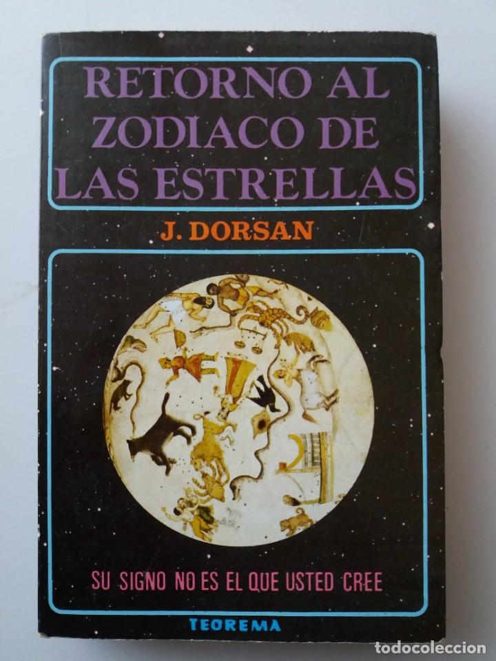 RETORNO AL ZODIACO DE LAS ESTRELLAS / J. DORSAN (Libros de Segunda Mano - Parapsicología y Esoterismo - Astrología)