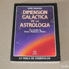Libros de segunda mano: DIMENSION GALACTICA DE LA ASTROLOGIA ( LA TABLA DE LA ESMERALDA). DANE RUDHYAR - EDAF. 1ª ED 1988. Lote 191491781