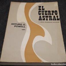 Livres d'occasion: EL CUERPO ASTRAL Y OTROS FENÓMENOS ASTRALES – ARTURO E. POWELL . Lote 191656671