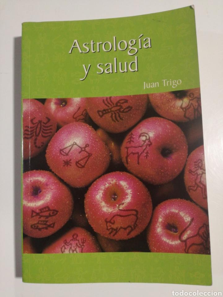 ASTROLOGÍA Y SALUD JUAN TRIGO (Libros de Segunda Mano - Parapsicología y Esoterismo - Astrología)