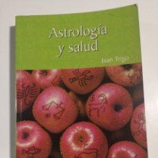 Livros em segunda mão: ASTROLOGÍA Y SALUD JUAN TRIGO. Lote 192215758