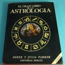 Libros de segunda mano: EL GRAN LIBRO DE LA ASTROLOGÍA. DEREK Y JULIA PARKER. Lote 192917288