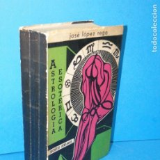 Libros de segunda mano: ASTROLOGÍA ESOTÉRICA (SECRETOS DEVELADOS) .- JOSÉ LÓPEZ REGA. Lote 193573620