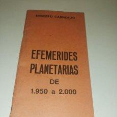 Libros de segunda mano: ERNESTO CARNEADO, EFEMERIDES PLANETARIAS DE 1950 A 2000. Lote 194541453