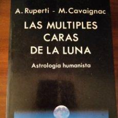 Libros de segunda mano: LAS MÚLTIPLES CARAS DE LA LUNA. A. RUPERTI - M. CAVAIGNAC. EDICIONES INDIGO.. Lote 195644786