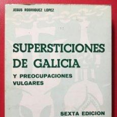 Libros de segunda mano: SUPERSTICIONES DE GALICIA Y PREOCUPACIONES VULGARES - JESÚS RODRÍGUEZ LOPEZ - EDICIONES CELTA (LUGO). Lote 195651848