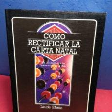 Libros de segunda mano: CÓMO RECTIFICAR LA CARTA NATAL/ LAURIE EFREIN/ EDAF, 1988. Lote 196934992