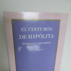 Libros de segunda mano: EL CINTURON DE HIPOLITA. (VIRGENES Y ASTEROIDES). C.J. BOQUET. ASTREA EDICIONES. 1992.. Lote 197928806