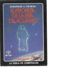 Libros de segunda mano: EL PROFETA DE LA ERA DE ACUARIO - EMMANUEL G. VIGNEAU . Lote 198092205
