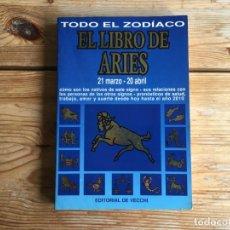 Libros de segunda mano: LIBRO EL LIBRO DE ARIES ZODIACO HOROSCOPO ED. VECCHI. Lote 198602222