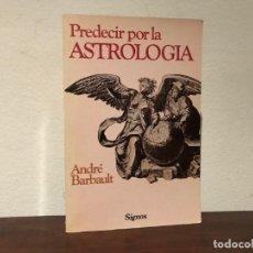 Libros de segunda mano: PREDECIR POR LA ASTROLOGÍA. ANDRÉ BARBAULT. JUAN GRÁNICA EDICIONES. NUEVO.. Lote 198780230