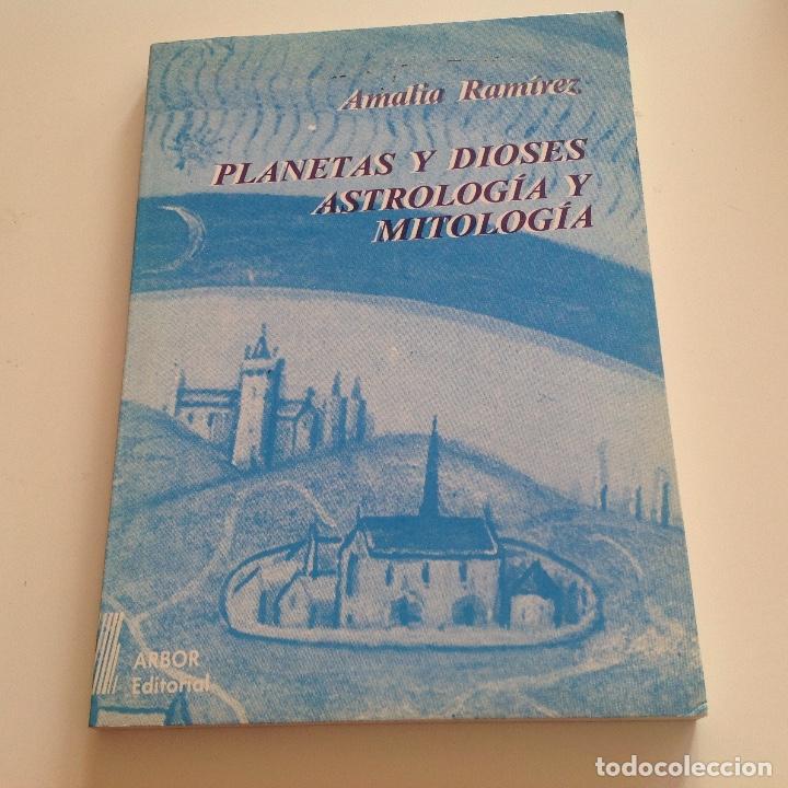 PLANETAS Y DIOSES. ASTROLOGÍA Y MITOLOGÍA. AMALIA RAMÍREZ. EDITORIAL ARBOR (Libros de Segunda Mano - Parapsicología y Esoterismo - Astrología)