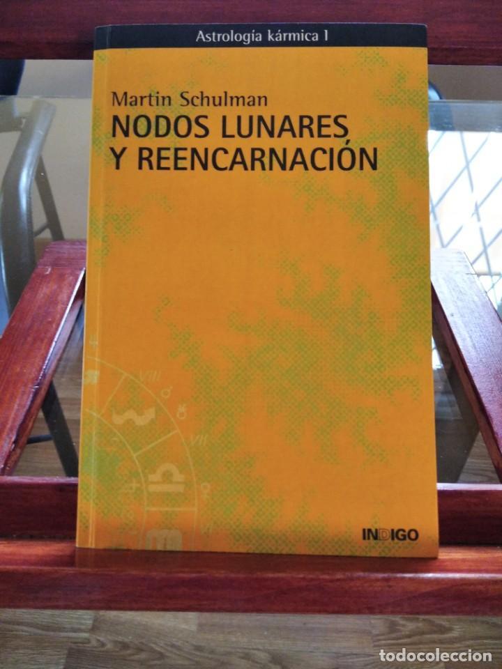 NODOS LUNARES Y REENCARNACION--MARTIN SCHULMAN-ASTROLOGIA KARMICA-INDIGO-2004 (Libros de Segunda Mano - Parapsicología y Esoterismo - Astrología)