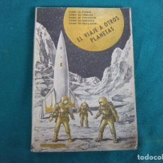 Libros de segunda mano: EL VIAJE A OTROS PLANETAS, JOSÉ FERNÁNDEZ PINTO. AÑO 1959 INTONSO. Lote 204217567