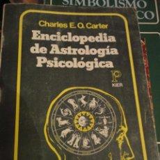 Libros de segunda mano: ENCICLOPEDIA DE ASTROLOGÍA PSICOLÓGICA. CHARLES E.O. CARTER. EDITORIAL KIER. 2ª ED. 1979.. Lote 205007518