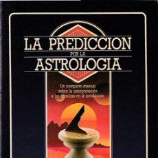 Libros de segunda mano: LA PREDICCIÓN POR LA ASTROLOGIA: UN COMPLETO MANUAL SOBRE LA INTERPRETACIÓN ... / MARTIN FREEMAN. Lote 205029178
