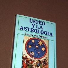 Libros de segunda mano: USTED Y LA ASTROLOGÍA. LOUIS DE WHOL. TEOREMA, 1981. COLECCIÓN MIRACH, 7. VER ÍNDICE. Lote 205311570