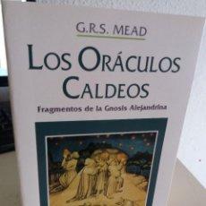 Libros de segunda mano: LOS ORÁCULOS CALDEOS FRAGMENTOS DE LA GNOSIS ALEJANDRINA - G.R.S. MEAD. Lote 206167198