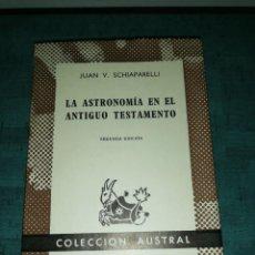 Libros de segunda mano: JUAN V . SCHIAPARELLI - LA ASTRONOMÍA EN EL ANTIGUO TESTAMENTO. Lote 206182268
