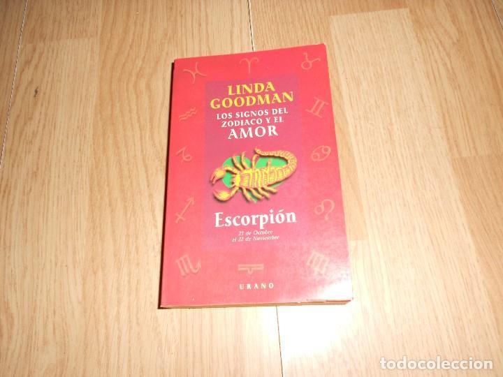 LOS SIGNOS DEL ZODIACO Y EL AMOR - ESCORPION - LINDA GOODMAN (Libros de Segunda Mano - Parapsicología y Esoterismo - Astrología)