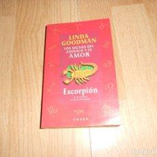 Libros de segunda mano: LOS SIGNOS DEL ZODIACO Y EL AMOR - ESCORPION - LINDA GOODMAN. Lote 206389062