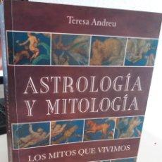 Libros de segunda mano: ASTROLOGÍA Y MITOLOGÍA LOS MITOS QUE VIVIMOS - ANDREU, TERESA. Lote 206987810