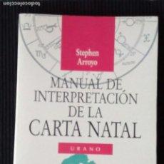 Libros de segunda mano: MANUAL DE INTERPRETACION DE LA CARTA NATAL. STEPHEN ARROYO. URANO 1991.. Lote 207006415