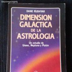 Libros de segunda mano: DIMENSION GALACTICA DE LA ASTROLOGIA. DANE RUDHYAR. EDAF 1988.. Lote 207007416