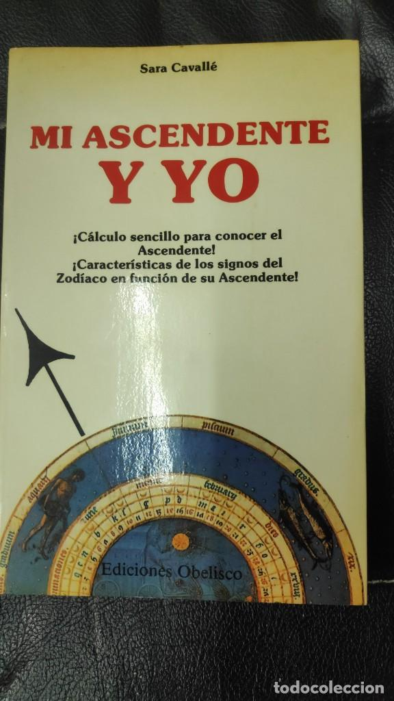 MI ASCENDENTE Y YO ( SARA CABALLE ) (Libros de Segunda Mano - Parapsicología y Esoterismo - Astrología)