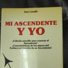 Libros de segunda mano: MI ASCENDENTE Y YO ( SARA CABALLE ). Lote 210091932