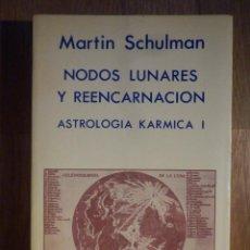 Libros de segunda mano: NODOS LUNARES Y REENCARNACIÓN - ASTROLOGÍA KÁRMICA 1 - MARTÍN SCHULMAN - PRIMERA EDICIÓN INDIGO 1989. Lote 210386580
