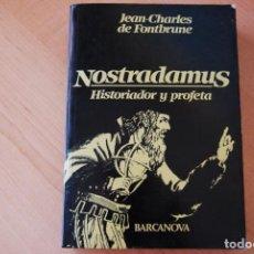 Libros de segunda mano: NOSTRADAMUS. HISTORIADOR Y PROFETA. JEAN-CHARLES DE FONTBRUNE. BARCANOVA. Lote 210412558