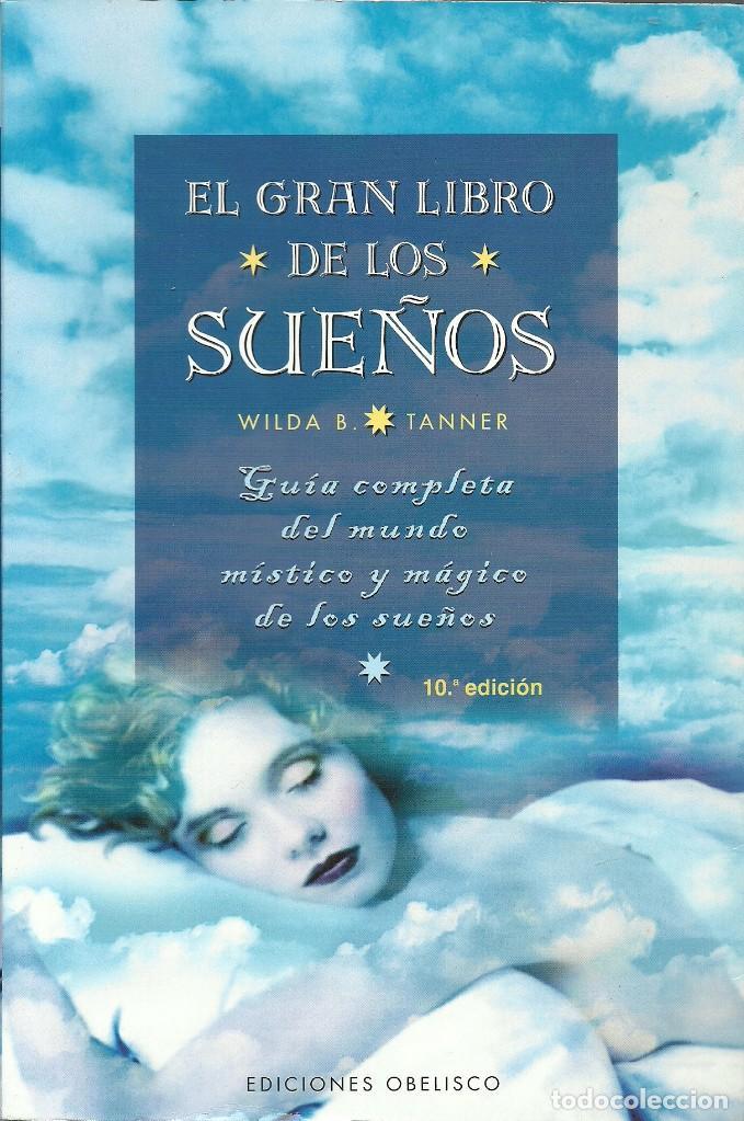EL GRAN LIBRO DE LOS SUEÑOS - WILDA B. TANNER (Libros de Segunda Mano - Parapsicología y Esoterismo - Astrología)