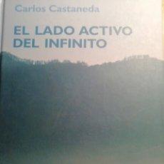 Libros de segunda mano: EL LADO ACTIVO DEL INFINITO CARLOS CASTANEDA. Lote 210804961