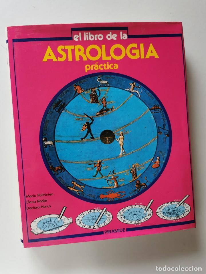 EL LIBRO DE LA ASTROLOGIA PRACTICA (PALTRINIERI/RADER/DRA.HORUS) (Libros de Segunda Mano - Parapsicología y Esoterismo - Astrología)