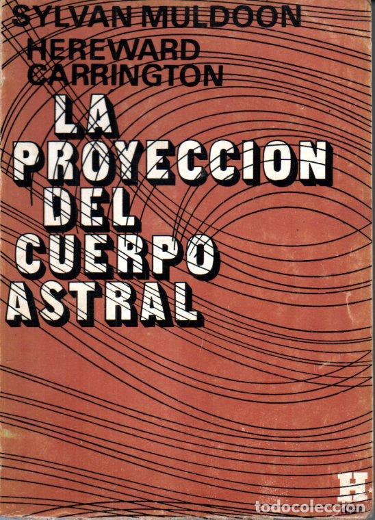 MULDOON / CARRINGTON : LA PROYECCIÓN DEL CUERPO ASTRAL - KIER, 1976 (Libros de Segunda Mano - Parapsicología y Esoterismo - Astrología)