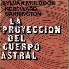 Libros de segunda mano: MULDOON / CARRINGTON : LA PROYECCIÓN DEL CUERPO ASTRAL - KIER, 1976. Lote 211403056