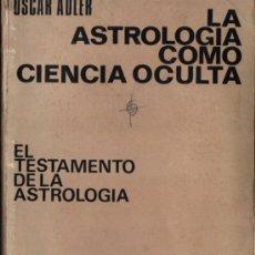 Libros de segunda mano: OSCAR ADLER : LA ASTROLOGÍA COMO CIENCIA OCULTA (KIER, 1975). Lote 211678078