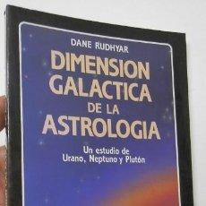 Libri di seconda mano: DIMENSIÓN GALÁCTICA DE LA ASTROLOGÍA - DANE RUDHYAR. Lote 212076623