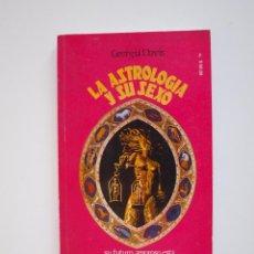 Libros de segunda mano: LA ASTROLOGÍA Y EL SEXO - GEORGIA DAVIS - EDITORIAL POSADA 1978. Lote 212856625