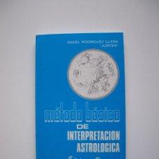 Libros de segunda mano: MÉTODO BÁSICO DE INTERPRETACIÓN ASTROLÓGICA - ÁNGEL RODRÍGUEZ ILLERA - EDICIONES ALONSO 1984. Lote 212857035