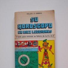 Libros de segunda mano: SU HORÓSCOPO EN DIEZ LECCIONES Y TODO PARA CONOCER SU FUTURO DE LA A A LA Z - GILLES D'AMBRA - DIANA. Lote 213359941
