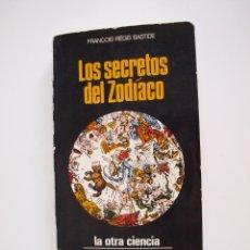 Libros de segunda mano: LOS SECRETOS DEL ZODIACO - FRANCOIS-RÉGIS BASTIDE - COL. LA OTRA CIENCIA - ED. MARTINEZ ROCA 1974. Lote 213360398
