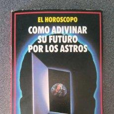 Libros de segunda mano: EL HOROSCOPO COMO ADIVINAR SU FUTURO POR LOS ASTROS ESPERANZA GRACIA. Lote 213425845