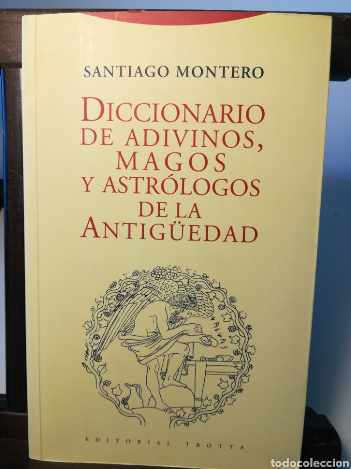 DICCIONARIO DE ADIVINOS, MAGOS Y ASTRÓLOGOS DE LA ANTIGÜEDAD/ SANTIAGO MONTERO/ TROTTA, 1997 (Libros de Segunda Mano - Parapsicología y Esoterismo - Astrología)