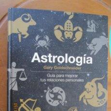Libros de segunda mano: ASTROLOGIA - GARY GOLDSCHNEIDER , GUÍA PARA MEJORAR TUS RELACIONES PERSONALES- TAPA DURA. Lote 218087036
