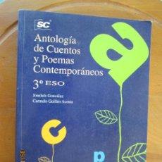 Libros de segunda mano: ANTOLOGIA DE CUENTOS Y POEMAS CONTEMPORANEOS 3º ESO JOSE LUIS GONZALEZ EDITORIAL SC -1998. Lote 218087473