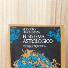 Libros de segunda mano: EL SISTEMA ASTROLOGICO - RODOLFO HINOSTROZA. Lote 218230415