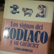 Libros de segunda mano: LOS SIGNOS DEL ZODIACO Y SU CARÁCTER - GOODMAN,LINDA. Lote 218248546